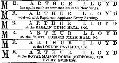 An advertisement in the ERA of 19th April 1868 showed Arthur Lloyd performing four Halls a night.