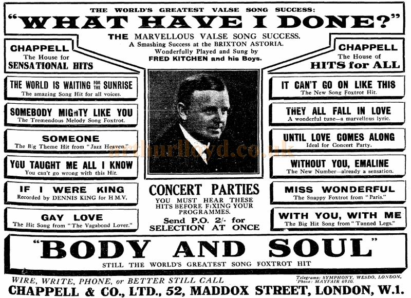 An advertisement in the Stage of May the 8th 1930 for Fred Kitchen's 'What Have I Done', the marvelous Valse Song Success. A smashing success at the Brixton Astoria, wonderfully played and sung by Fred Kitchen and his Boys.