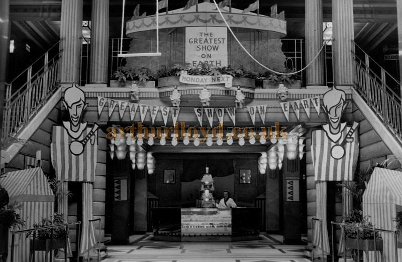 The Foyer and Vestibule of the Astoria Brixton during the run of 'The Greatest Show On Earth in 1952 - Courtesy Philip Dansie, whose father, Don Dansie, worked at the Theatre for over 50 years as Chief Engineer. Philip says 'As the official publicity for the film had failed to arrive my father did this.'