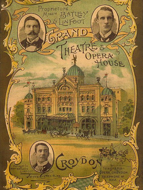Early programme cover for the Grand Theatre and Opera House, Croydon, showing the Theatre in its original form, the owners; Messrs Batley and Linfoot, and the manager Tom Cairn - Courtesy Chris Webster.