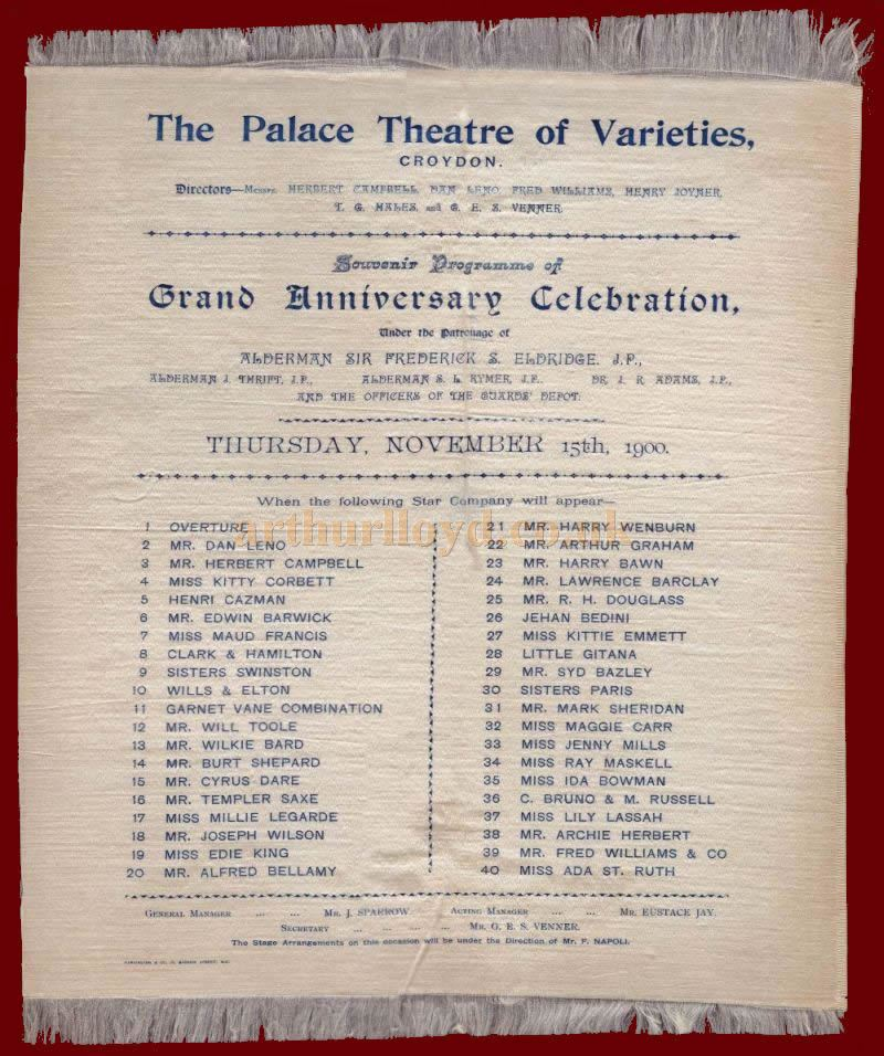 A Silk Programme for the Grand Anniversary Celebration of the National Palace of Varieties, Croydon on the 15th of November 1900. On the Bill were many members of the Consortium who had recently taken over the Theatre.
