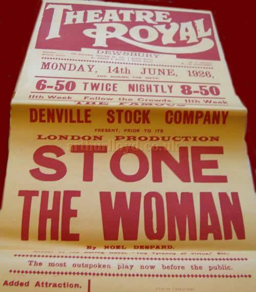 A poster for 'Stone The Woman' at the Theatre Royal, Dewsbury in June 1926 - Courtesy Lynne Colman.