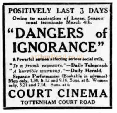 An Advertisement for the last 3 days of 'Dangers of Ignorance' at the Court Cinema before it was demolished for the building of the Entrance to the Dominion Theatre - From Day's Daily Herald, March 2nd 1928.