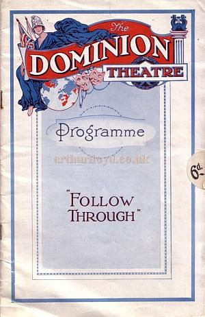 A programme for 'Follow Through', the Opening production at the Dominion Theatre on the 3rd of October 1929 - Click for a  Review and to see the whole programme.
