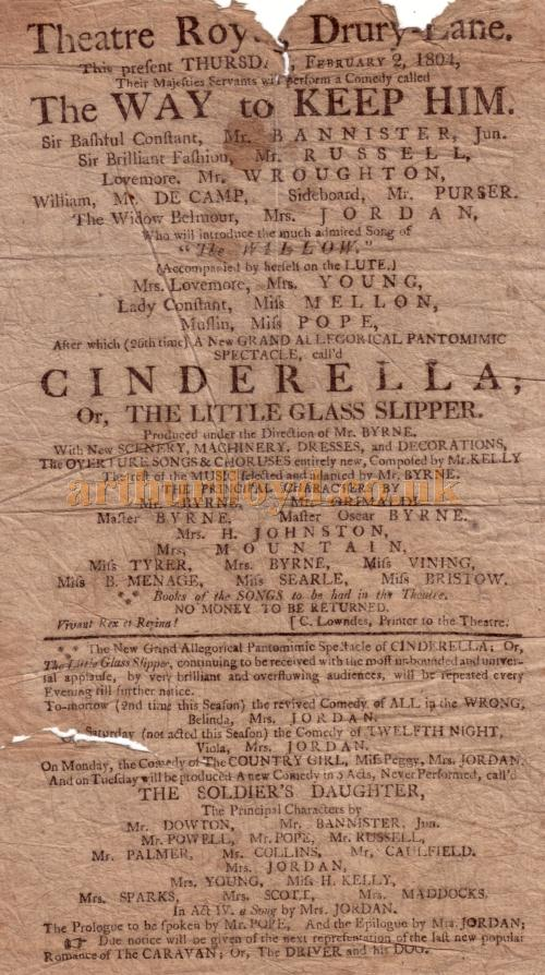 A Bill advertising 'The Way to Keep Him' and 'Cinderella' produced at the third Theatre Royal, Drury Lane on February the 2nd 1804 - Kindly donated by Shirley Cowdrill and now preserved in the Drury Lane archive.