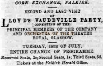An advertisement from the Falkirk Herald for the Corn Exchange in July 1867 with Horatio Lloyd`s Vaudeville Company performing with the principle members of the Theatre Royal, Glasgow.
