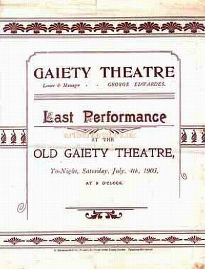 A Programme for last performance at the first Gaiety Theatre, Strand, London, July 4th 1903 - Courtesy Michaela Bilynskyj. - Click to see entire programme