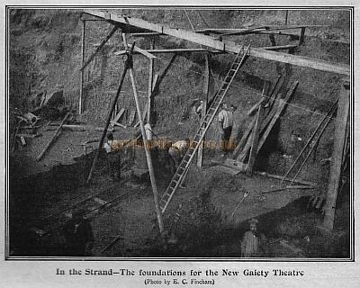 Foundations being laid for the New Gaiety Theatre - From 'Black & White Budget'  September 28th 1901