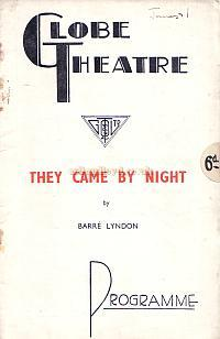 Programme for 'They Came by NIght' at the Globe Theatre in 1937.