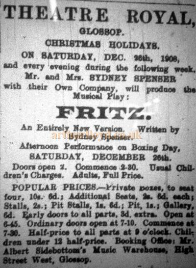 A newspaper advertisement for Sydney Spencer's 'Fritz' at the Theatre Royal, Glossop in December 1908 - Courtesy Trefor Thomas.