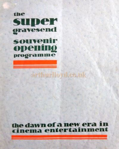 The opening programme for the Gravesend Super Cinema in 1933 - Courtesy Philip Paine.