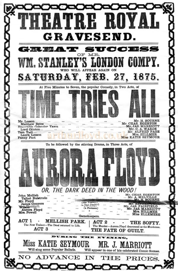 A Poster for 'Time Tries All' and 'Aurora Floyd' at the Theatre Royal, Gravesend in February 1875 - Courtesy Andrew Evans whose ancestor was James Marriott featured on the Bill.