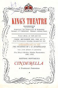 A Programme for 'Cinderella' at the King's Theatre Hammersmith in 1952, 50 years after the opening production of 'Cinderella' was produced at the King's Theatre in December 1902 - Click for an article by Lupino Lane on this production and biog.
