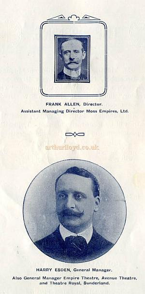 Frank Allen, Director and assistant managing director Moss Empires Ltd., and Harry Esden, General Manager, also general manager Empire Theatre, Avenue Theatre, and Theatre Royal, Sunderland - From the opening night Souvenir Programme for the Empire Theatre, West Hartlepool in 1909 - Courtesy Cliff Reynolds.