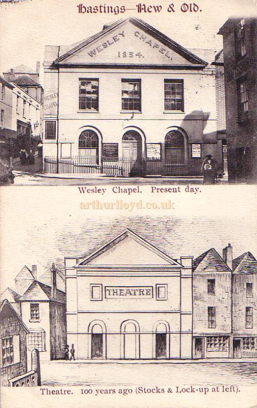 Postcard of The Theatre, Hastings, which was later converted into the Wesley Chapel. The card was sent in 1907 and is titled Hastings 'New & Old'