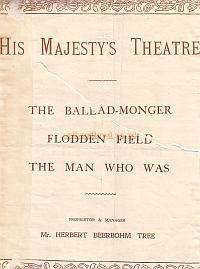 Programme for 'The Ballad-Monger', 'Flodden Field' and 'The Man Who Was' at His Majesty's Theatre during the Reign of Beerbohm Tree.