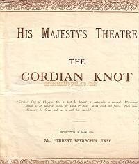 Programme for 'The Gordian Knot' at His Majesty's Theatre during the Reign of Beerbohm Tree.