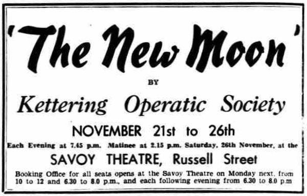 An Advertisement for 'The New Moon' by the Kettering Operatic Society at the Savoy Theatre, Kettering in November 1938 - From the Market Harborough Advertiser and Midland Mail, 11th of November 1938.