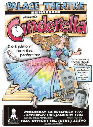 A Palace Theatre, Kilmarnock pantomime playbill of 1993-94 for 'Cinderella' directed by and starring Anne Fields, with Johnny Beattie - Courtesy Colin Calder.