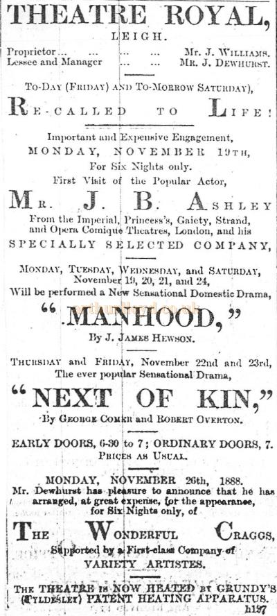 An 1888 Bill advertising 'Manhood', 'Next of Kin', and the Wonderful Craggs at the Theatre Royal, Leigh - With kind permission Wigan Archive Services.