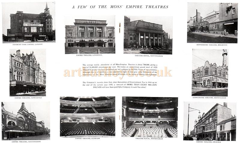 A Few of the Moss' Empires Theatres - The Finsbury Park Empire, London; the Empire, Liverpool; the Theatre Royal, Nottingham; the Hippodrome Theatre, Brighton; the Empire Theatre, Newcastle; the Hippodrome Theatre, Birmingham; the Empire Theatre, Nottingham; the Empire Theatre, Glasgow; the Theatre Royal, Birmingham; and the Empire Theatre, Swansea.