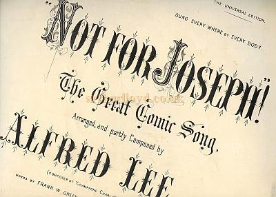 Another rendition of Arthur Lloyd's song 'Not For Joseph'. This time sung by Alfred Lee