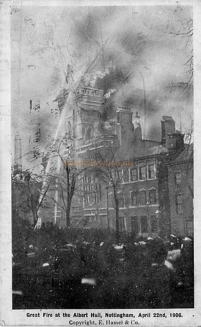 Postcard showing the fire which destroyed the Albert Hall, Nottingham on the 22nd of April 1906.