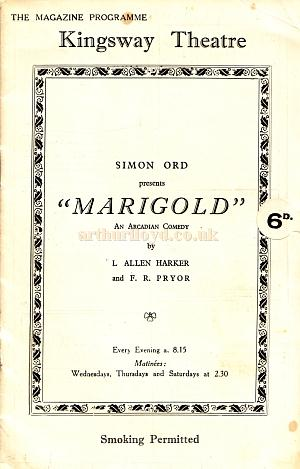 A programme for 'Marigold' by L. Allen Harker and F. P. Pryor, which opened at the Kingsway Theatre on the 21st of April 1927 and went on to run for 642 performances, and was revived in 1929.