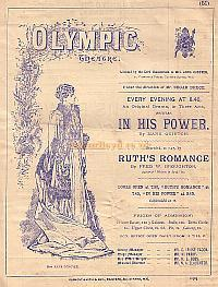 A Programme for 'In His Power' by Mark Quinton, and 'Ruth's Romance' by Fred Broughton, produced at the Olympic Theatre in the 1880s - Click to see entire programme.