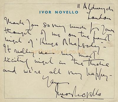 A letter from, and signed, by Ivor Novello to someone who had written to him about his performance in 'Kings Rhapsody' at the Palace Theatre  - Courtesy Tony Craig.