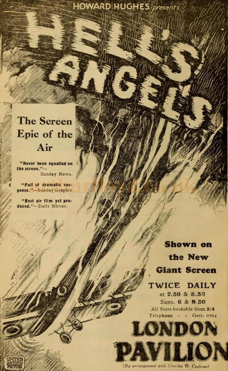 An Advertisement for Howard Hughes' Film 'Hell's Angels' showing on the 'New Giant Screen' of the London Pavilion in 1930 whilst the Theatre was still in Variety use - From the Weekly Kinema Guide of 1930.