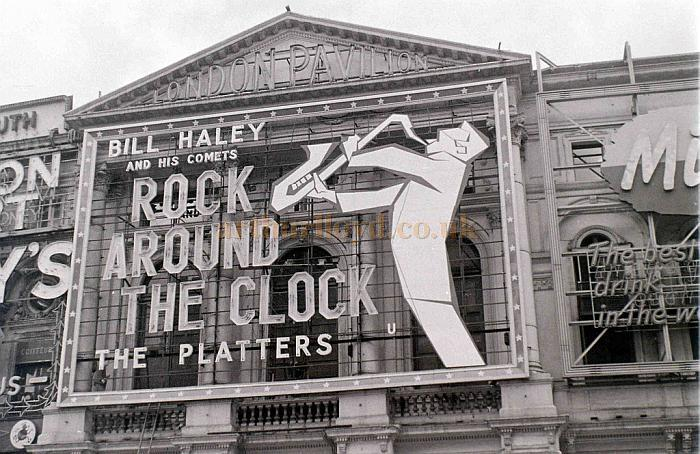 The London Pavilion advertising 'Rock Around The Clock' with Bill Haley and his Comets and the Platters in a photograph taken on the 30th of July 1956 - Courtesy Allan Hailstone.