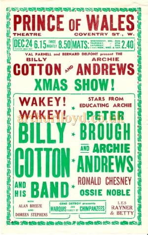 A 1950s Poster for a Val Parnell and Bernard Delfont's Twice Nightly Christmas Show at the Prince of Wales Theatre with Billy Cotton and Archie Andrews - Courtesy Chris Woodward.