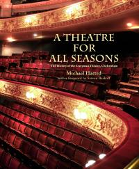 A THEATRE FOR ALL SEASONS The History of the Everyman Theatre, Cheltenham