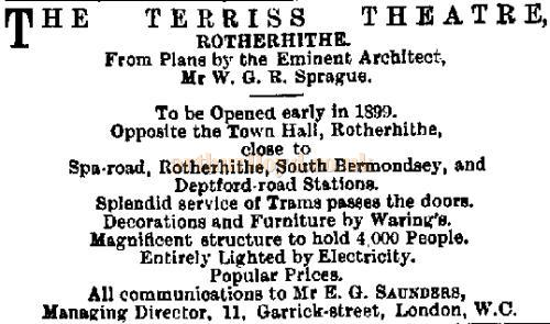 An advertisement in the ERA of the 9th of July 1898 states: 'THE TERRISS THEATRE, ROTHERH1THE. From Plans by the Eminent Architect, Mr W. G. R. Sprague. To be Opened early in 1889.