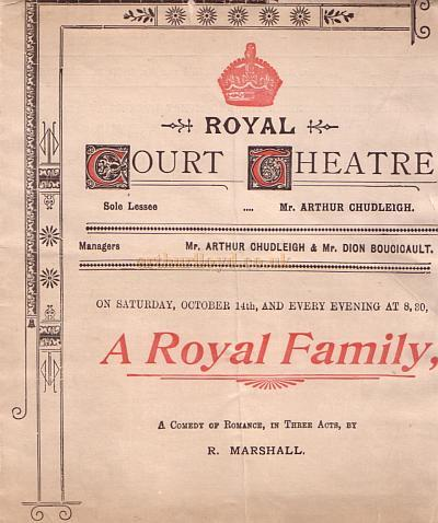 A programme for 'A Royal Family' at the Royal Court Theatre under the management of Arthur Chudleigh and Dion Boucicault in October 1888.
