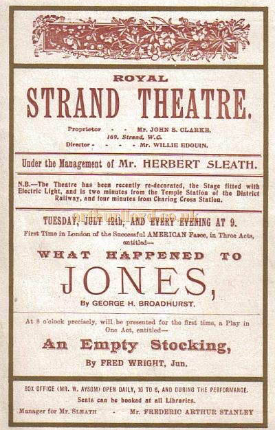 A programme for the farce 'What Happened to Jones' which opened at the Royal Strand Theatre in 1897 and ran for 383 performances, and was the last success for J. S. Clarke as manager at the Theatre - Courtesy Peter Ribbons.