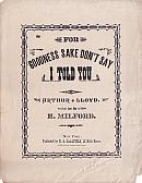 Arthur Lloyd's 1878 song 'For goodness sake don't say I told you ' - Click to Enlarge