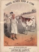 Arthur Lloyd's 1865 song 'Three Acres and a Cow - Click to Enlarge