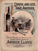 Arthur Lloyd's 1892 song 'Drink And Let's Have Another One' - Click to Enlarge
