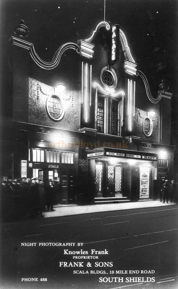 A period photograph showing the Palace Theatre, South Shields - Courtesy Maurice Friedman, British Music hall Society.