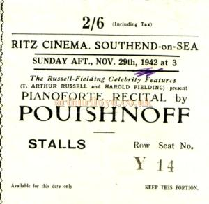 A Ticket Stub for a Russell Fielding Celebrity Feature presenting Pouishnoff playing a Chopin Recital at the Ritz Cinema, Southend in November 1942 - Kindly Donated by Jan Davies.