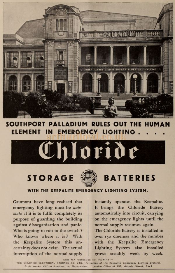 An advertisement for Chloride Batteries as installed in Gaumont Theatres including the Southport Palladium - From the Bioscope, April 13th 1932.