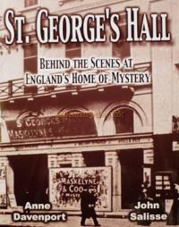 St. George's Hall: Behind the Scenes at England's Home of Mystery by Anne Davenport and John Salisse