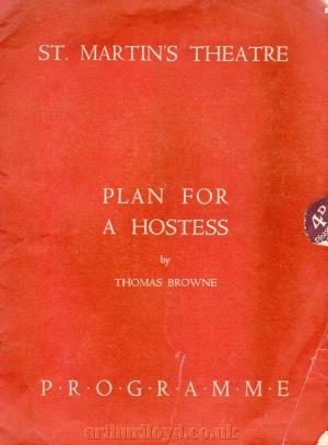 A Programme for 'Plan For A Hostess' by Thomas Browne at the St. Martin's Theatre in 1938 - Kindly donated by Clive Crayfourd.