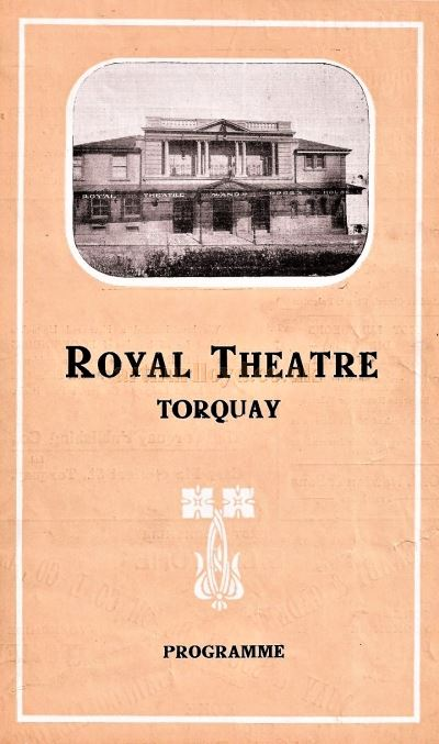 A Programme Cover for the Royal Theatre, Torquay circa 1905 - Courtesy Ron Knee.