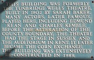 Right - A Plaque on the wall of the Corn Exchange, Tunbridge Wells, formerly the Tunbridge Wells Theatre.