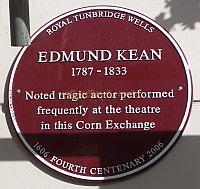 A Plaque situated on the facade of the Corn Exchange, Tunbridge Wells which reads: Edmund Kean 1787 - 1833. Noted tragic actor performed frequently at the theatre in this Corn Exchange.  - Photo M.L. August 08.