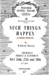 A Programme for the 'Kensington Players' production of 'Such Things Happen' at the Twentieth Century Theatre in May 1949